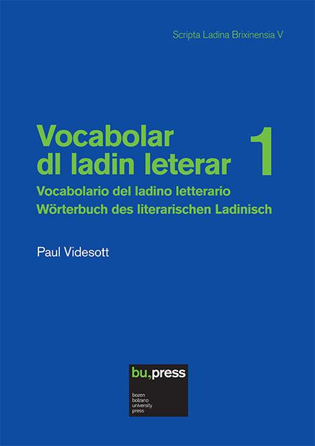Cover of Vocabolar dl ladin leterar 1/Vocabolario del ladino letterario 1/Wörterbuch des literarischen Ladinisch 1
