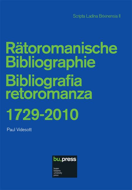 Cover of Rätoromanische Bibliographie / Bibliografia retoromanza 1729-2010