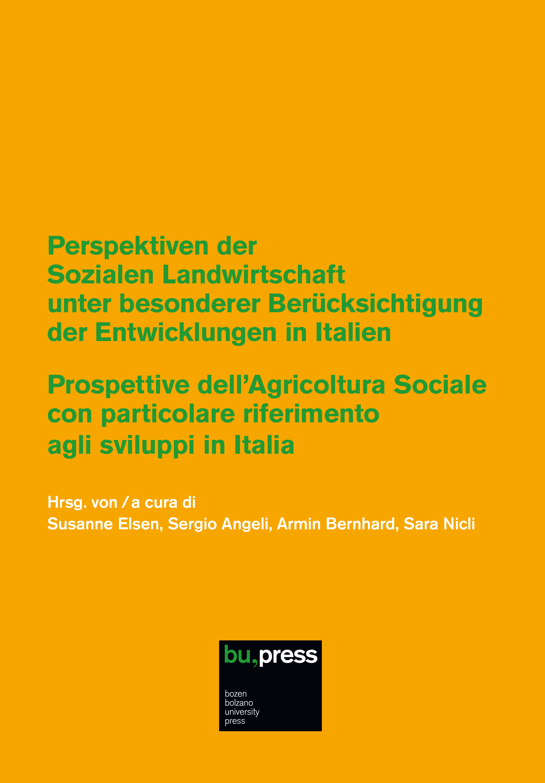 Cover of Perspektiven der Sozialen Landwirtschaft unter besonderer Berücksichtigung der Entwicklungen in Italien / Prospettive dell'Agricoltura Sociale con particolare riferimento agli sviluppi in Italia